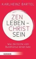 Zen leben - Christ sein