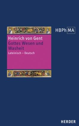 Herders Bibliothek der Philosophie des Mittelalters (HBPhMA): Gottes Wesen und Washeit; 45