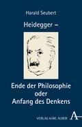 Heidegger - Ende der Philosophie oder Anfang des Denkens