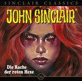 John Sinclair Classics - Die Rache der roten Hexe, 1 Audio-CD