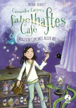 Cassandra Carpers fabelhaftes Café - Magische Cupcakes aller Art
