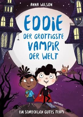 Eddie, der grottigste Vampir der Welt - Ein schrecklich gutes Team