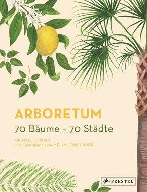 Arboretum. 70 Bäume - 70 Städte
