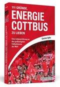 111 Gründe, Energie Cottbus zu lieben