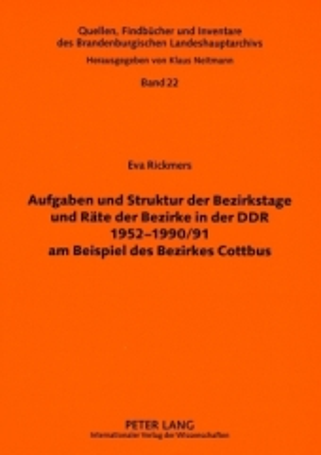 Aufgaben und Struktur der Bezirkstage und Räte der Bezirke in der DDR 1952-1990/91 am Beispiel des Bezirkes Cottbus