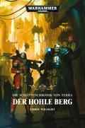 Warhammer 40.000 - Die Schattenchronik von Terra - Der Hohle Berg