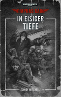 Warhammer 40.000, Ciaphas Cain - In eisiger Tiefe