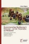 Russischsprachige Bevölkerung in Osteuropa - von der Titularnation zur Minderheit