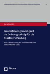 Generationengerechtigkeit als Ordnungsprinzip für die Staatsverschuldung