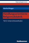 Handlungsorientierte Religionsdidaktik - Tl.2