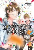 Let's destroy the Idol Dream - Bd.2