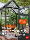 Gärtnern im Gewächshaus Monat für Monat