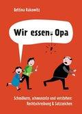 Wir essen, Opa. Schmökern, schmunzeln und verstehen: Rechtschreibung & Satzzeichen