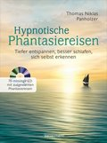 Hypnotische Phantasiereisen, m. Audio-CD