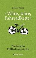 """""""Wäre, wäre, Fahrradkette"""". Die besten Fußballersprüche"""