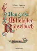 Das große Mittelalter-Rätselbuch