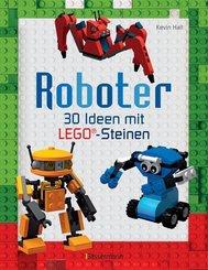 Roboter - 30 Ideen mit klassischen LEGO®-Steinen