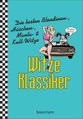 Witze-Klassiker. Die besten Blondinen-, Häschen-, Manta-, & Kult-Witze