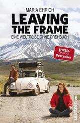 Leaving the Frame - Eine Weltreise ohne Drehbuch