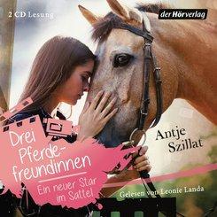 Drei Pferdefreundinnen - Ein neuer Star im Sattel, 2 Audio-CDs