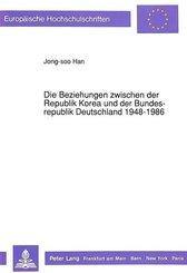 Die Beziehungen zwischen der Republik Korea und der Bundesrepublik Deutschland 1948-1986
