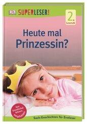 Superleser! Heute mal Prinzessin?
