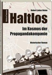 Haltlos | Im Kosmos der Propagandakompanie