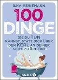 100 Dinge, die du tun kannst, statt dich über den Kerl an deiner Seite zu ärgern