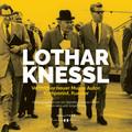 Lothar Knessl. Vermittler neuer Musik, Autor, Komponist, Kurator