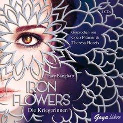 Iron Flowers - Die Kriegerinnen, 4 Audio-CDs