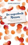 Der ungezähmte Messias
