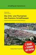 Die Orts- und Flurnamen des Kantons Schaffhausen, 2 Bde. m. Karten