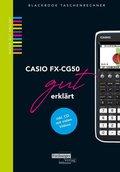 CASIO fx-CG50 gut erklärt, m. 1 CD-ROM