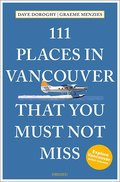 111 Places in Vancouver That You Must Not Miss