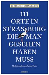 111 Orte in Straßburg, die man gesehen haben muss