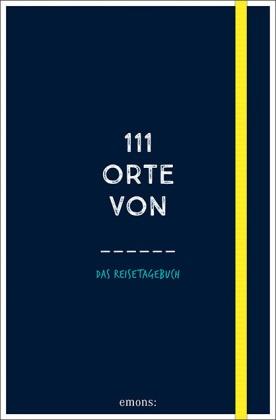 111 Orte von, Das Reisetagebuch (dunkelblau)