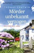 Mörder unbekannt verzogen - Ein Cornwall-Krimi
