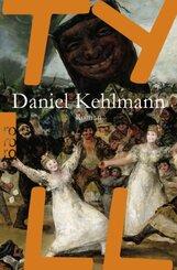 Tyll - Der Bestseller von Daniel Kehlmann