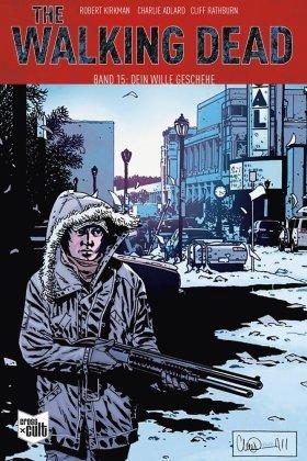 The Walking Dead - Dein Wille geschehe - Bd.15