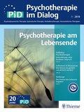 Psychotherapie im Dialog (PiD): Psychotherapie am Lebensende; .1/2019
