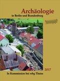 Archäologie in Berlin und Brandenburg 2017