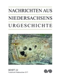 Nachrichten aus Niedersachsens Urgeschichte, Beihefte: Fundchronik 2017; .22