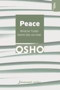 Peace - Wirklicher Frieden kommt stets von innen