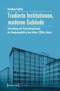 Tradierte Institutionen, moderne Gebäude
