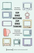 Vom Binge Watching zum Binge Thinking
