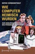 Wie Computer heimisch wurden