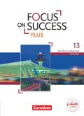 Focus on Success PLUS - Berufliche Oberschule: FOS/BOS Bayern: 13. Jahrgangsstufe, Schülerbuch