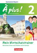 À plus! Nouvelle édition, Ausgabe Bayern: 7. Jahrgangsstufe, Mein Wortschatztrainer; .2