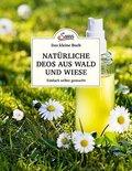 Das kleine Buch: Natürliche Deos aus Wald und Wiese