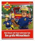 Dein Einsatz mit Feuerwehrmann Sam: Das große Mitmachbuch